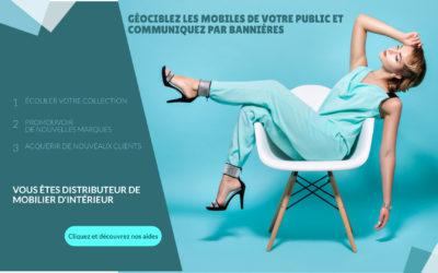 Continuer à vendre des meubles grâce au digital et au géociblage